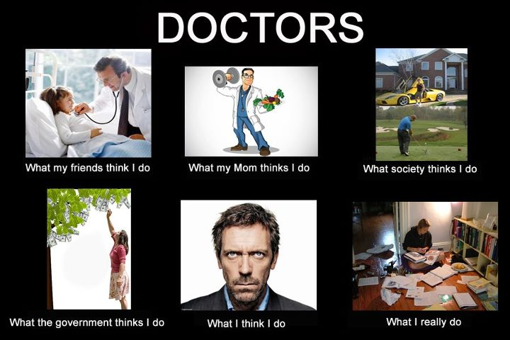 What my friends think I do what I actually do - Doctor