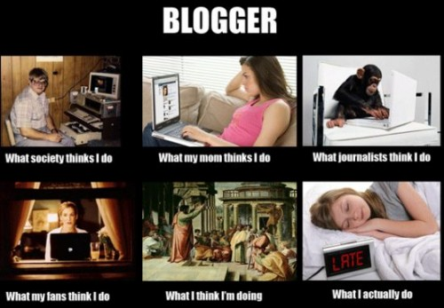 What my friends think I do what I actually do - Blogger