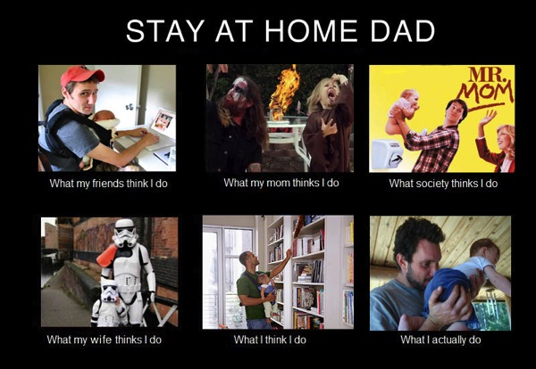 What my friends think I do what I actually do - Stay at home dad