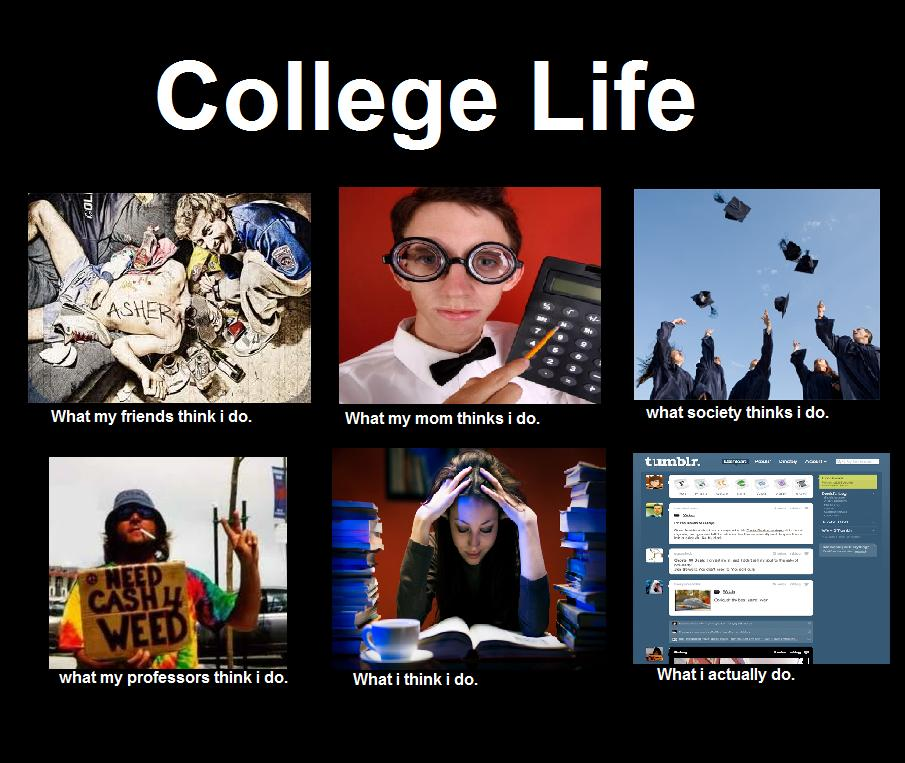 what-my-friends-think-i-do-college-life