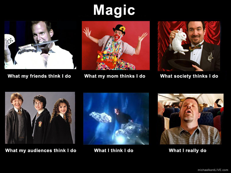 what-my-friends-think-i-do-magic